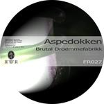 ASPEDOKKEN - Brutal Droemmefabrikk EP (Front Cover)