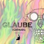 ECHOMUSIQ - Glaube (Front Cover)