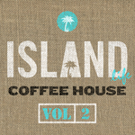 VARIOUS - Island Life Coffee House (Explicit Vol 2) (Front Cover)
