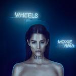MOXIE RAIA - Wheels (Front Cover)