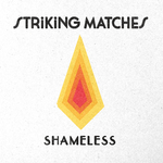 STRIKING MATCHES - Shameless (Front Cover)