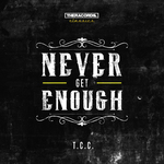 TCC - Never Get Enough (Front Cover)