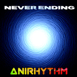 ANIRHYTHM - Never Ending (Front Cover)