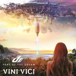 VARIOUS/VINI VICI - Part Of The Dream (Compiled By Vini Vici) (Front Cover)