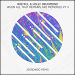 WISTFUL/HOLLY DRUMMOND - When All That Remains Are Memories Part 2 (Front Cover)