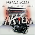 BINGO PLAYERS feat HEATHER BRIGHT - Don't Blame The Party (Mode) (Front Cover)