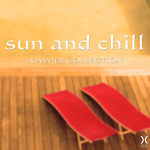 VARIOUS - Sun And Chill: Summer Collection (Front Cover)