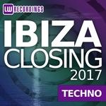 VARIOUS - Ibiza Closing 2017 Techno (Front Cover)