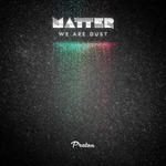 MATTER - We Are Dust (Front Cover)