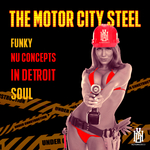 THE MOTOR CITY STEEL - Funky Nu Concepts In Detroit Soul (Front Cover)