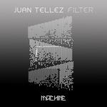 JUAN TELLEZ - Filter (Front Cover)