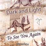 DARK & LIGHT - To See You Again (Front Cover)