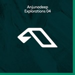 VARIOUS - Anjunadeep Explorations 04 (Front Cover)