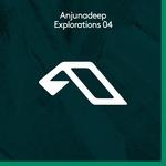Various: Anjunadeep Explorations 04