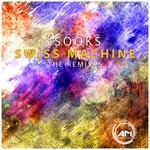 !SOOKS - Swiss Machine (The Remixes) (Front Cover)
