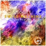 Swiss Machine (The Remixes)