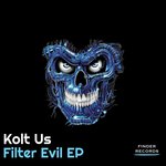 KOLT US - Filter Evil EP (Front Cover)