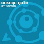 COSMIC GATE - Melt To The Ocean (Front Cover)