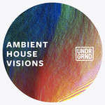 Ambient House Visions (Sample Pack APPLE/REX)
