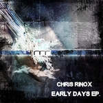 CHRIS RINOX - Early Days EP (Front Cover)