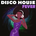 Disco House Fever