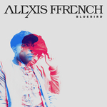 ALEXIS FFRENCH - Bluebird (Front Cover)