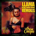 ARONCHUPA/LITTLE SIS NORA - Llama In My Living Room (Remixes) (Front Cover)