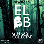 El-B Presents Ghost Collective: We See You