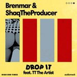 BRENMAR/SHAQTHEPRODUCER feat TT THE ARTIST - Drop It (Front Cover)