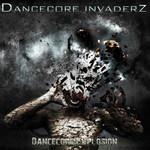 DANCECORE INVADERZ - Dancecore Explosion (Front Cover)