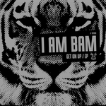 I AM BAM - Get On Up EP (Front Cover)