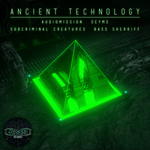AUDIOMISSION/CREATURES/SEYMS/BASS SHERIFF/SUBCRIMINAL - Ancient Technology (Front Cover)