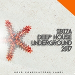 VARIOUS - Ibiza Deep House Underground 2017 (Front Cover)
