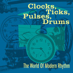 VARIOUS - Clocks, Ticks, Pulses, Drums: The World Of Modern Rhythm (Front Cover)