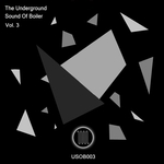 VARIOUS - The Underground Sound Of Boiler Vol 3 (Front Cover)