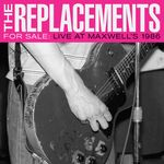 THE REPLACEMENTS - For Sale: Live At Maxwell's 1986 (Front Cover)