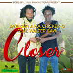 AVENGER aka CHICKEY D feat WALTER SAW - Closer - Single (Front Cover)
