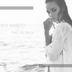 ROY BARRETO - Take Me Back (Front Cover)