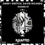 DAVID RICARDO/JIMMY SWITCH - Kosmik (Front Cover)