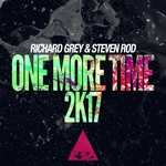 STEVEN ROD/RICHARD GREY - One More Time 2k17 (Front Cover)