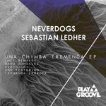 SEBASTIAN LEDHER/NEVERDOGS - Una Chimba Tremenda EP (Front Cover)