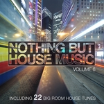 VARIOUS - Nothing But House Music Vol 6 (Front Cover)