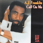 AJ FRANKLIN - Call On Me (Front Cover)