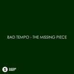 BAD TEMPO - The Missing Piece (Front Cover)