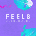 FEELS - Glasshouse (Front Cover)