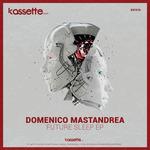 DOMENICO MASTANDREA - Future Sleep EP (Front Cover)
