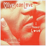 OLIVE JEAN LOVE - I Need Love (Front Cover)