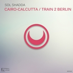 SOL SHADDA - Cairo Calcutta/Train 2 Berlin (Front Cover)