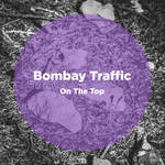 BOMBAY TRAFFIC - On The Top (Front Cover)
