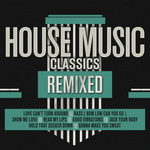 House Music Classics Remixed
